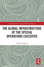The Global Infrastructure of the Special Operations Executive