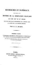 Recherches et matériaux pour servir à une histoire de la domination française aux XIIIe, XIVe et XVe siècles dans les provinces démembrées de l'Empire Grec à la suite de la quatrième croisade