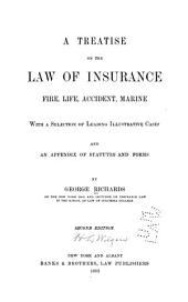 A Treatise on the Law of Insurance, Fire, Life, Accident, Marine: With a Selection of Leading Illustrative Cases and an Appendix of Statutes and Forms