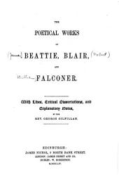 The Poetical Works of Beattie, Blair, and Falconer: With Lives, Critical Dissertations, and Explanatory Notes