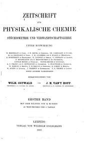 Zeitschrift für physikalische Chemie, Stöchiometrie und Verwandtschaftslehre: Band 1
