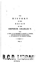 The history of the reign of the emperor Charles V  with a view of the progress of society in Europe PDF