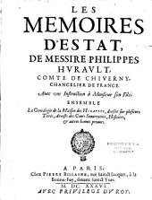 Les Mémoires d'estat, de Messire Philippes Hurault, comte de Chiverney... Avec une Instruction à Monsieur son Fils (et une instruction à sa fille). Ensemble de la Genealogie de la Maison des Huraults...