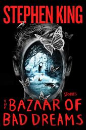 The Bazaar of Bad Dreams:Stories