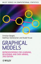 Graphical Models: Representations for Learning, Reasoning and Data Mining