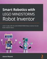 Smart Robotics with LEGO MINDSTORMS Robot Inventor PDF