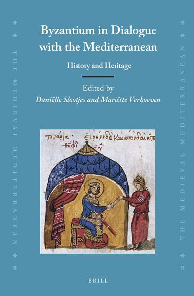 Download Byzantium in Dialogue with the Mediterranean Book