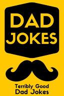 Dad Jokes Terribly Good Dad Jokes
