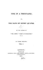 One in a thousand; or, The days of Henry quatre