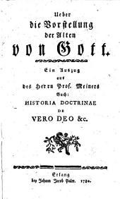 Über die Vorstellung der Alten von Gott: Ein Auszug aus: Historia doctrinae de vero Deo
