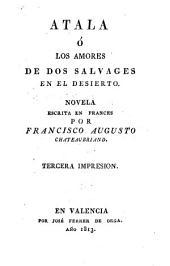 Atala, ó Los amores de dos salvages en el desierto [tr. by P.G.R].