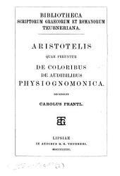 Aristotelis quae feruntur De coloribus, De audibilibus, Physiognomonica