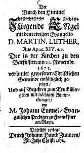 Der Durch den Himmel Fliegende Engel mit dem ewigen Evangelio D. Martin Luther, ... Der in der Kirchen zu den Barfüssern am 10. November 1671 versamlet gewesenen Christlichen Gemeinde ... gezeiget ...