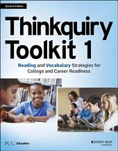 Thinkquiry Toolkit 1: Reading and Vocabulary Strategies for College and Career Readiness, Edition 2