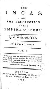 The Incas: Or, The Destruction of the Empire of Peru, Volume 1