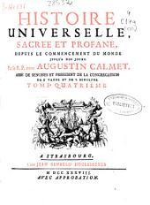 Histoire universelle ,sacrée et profane, depuis le commencement du monde jusqu'a nos jours: Volume4
