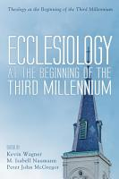 Ecclesiology at the Beginning of the Third Millennium PDF