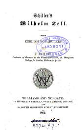 Schiller's Wilhelm Tell. With Engl. vocabulary by T. Matthay