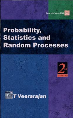 Probability  Statistics And Random Processes
