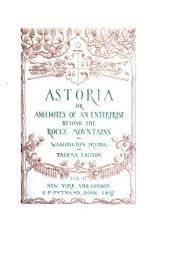 Astoria, Or, Anecdotes of an Enterprise Beyond the Rocky Mountains: Volume 2
