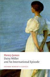 Daisy Miller And An International Episode Book PDF