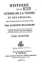 Histoire de la guerre de la Vendée et des Chouans, depuis son origine jusqu'à la pacification de 1800: Volume3