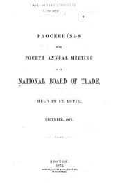Proceedings of the ... Annual Meeting of the National Board of Trade: Volume 4, Part 1871