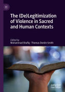 The  De Legitimization of Violence in Sacred and Human Contexts PDF
