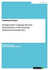 Fachgerechter Umgang mit dem Messschieber (Unterweisung Industriemechaniker/in)