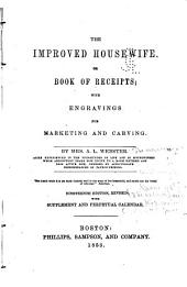 The Improved Housewife, Or, Book of Receipts: With Engravings for Marketing and Carving