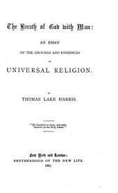 The Breath of God with Man: An Essay on the Grounds and Evidences of Universal Religion
