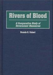 Rivers of Blood: A Comparative Study of Government Massacres