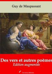 Des vers et autres poèmes: Nouvelle édition augmentée
