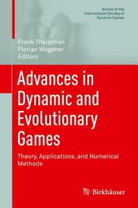 Advances in Dynamic and Evolutionary Games PDF