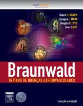 Braunwald Tratado de Doenças Cardiovasculares: Edição 9