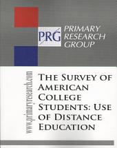 Survey of American College Students: Use of Distance Education