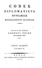 Codex diplomaticvs Hvngariae ecclesiasticvs ac civilis: Volumes 3-4