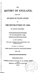 The History of England: From the Invasion of Julius Cæsar to the Revolution in 1688, Volume 3