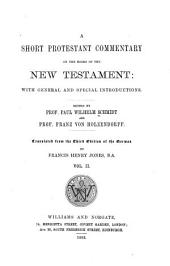 A Short Protestant Commentary on the Books of the New Testament: With General and Special Introductions, Volume 2