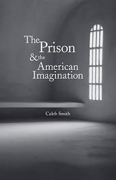 The Prison and the American Imagination