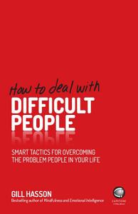 How to Deal With Difficult People Book