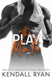 The Play Mate: Roommates, Book 2