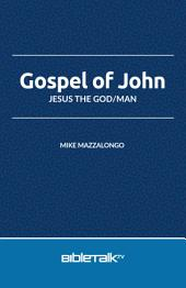 Gospel of John: Jesus the God/Man