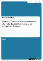 """Stellt Anna Labzina sich in ihren Memoiren """"Days of a Russian Noblewoman"""" als unterdrückte Frau dar?"""