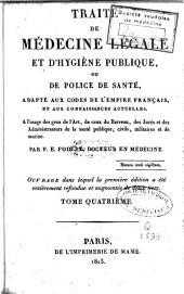 Traité de médecine légale et d'hygiène publique ou de police de santé, adapté aux codes de l'empire français et aux connaissances actuelles: Volume4
