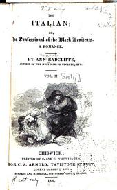 The Italian; Or, The Confessional of the Black Penitents: A Romance, Volume 2