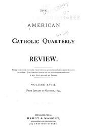 The American Catholic Quarterly Review: Volume 18