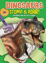 Dinosaurs Stomp & Roar! Coloring and Activity Book