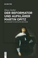 Der Reformator und Aufkl  rer Martin Opitz  1597 1639  PDF