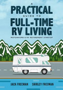 A Practical Guide to Full Time RV Living  Motorhome   RV Retirement Startup PDF